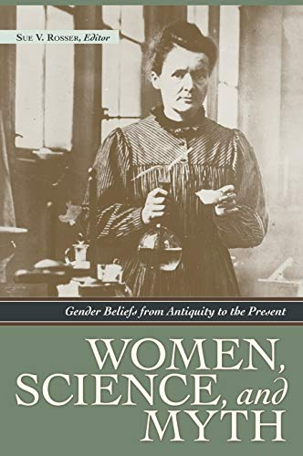 9781598840957: Women, Science, and Myth: Gender Beliefs from Antiquity to the Present