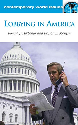9781598841121: Lobbying in America: A Reference Handbook (Contemporary World Issues)