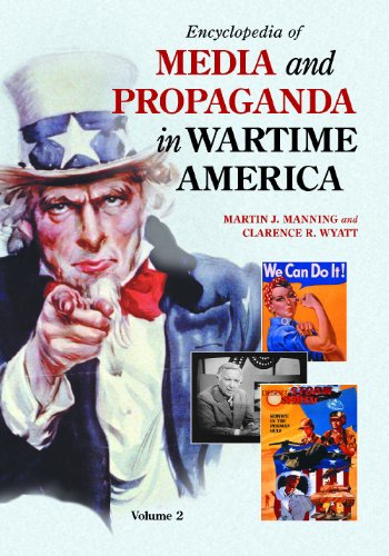 Encyclopedia of Media and Propaganda in Wartime America (Hardback)