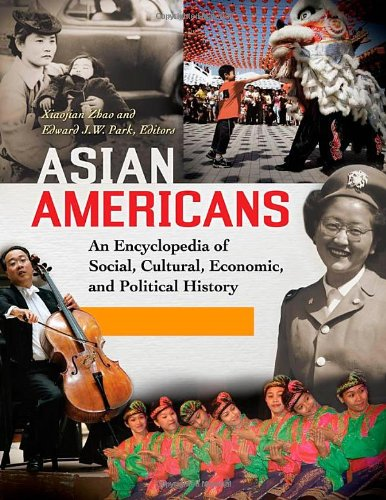 Asian Americans [3 Volumes]: An Encyclopedia of Social, Cultural, Economic, and Political History (...