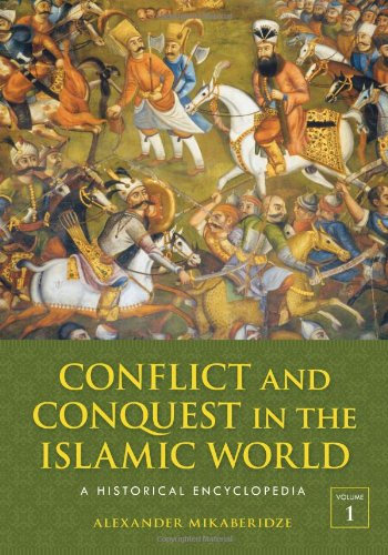 9781598843361: Conflict and Conquest in the Islamic World: A Historical Encyclopedia [2 volumes]