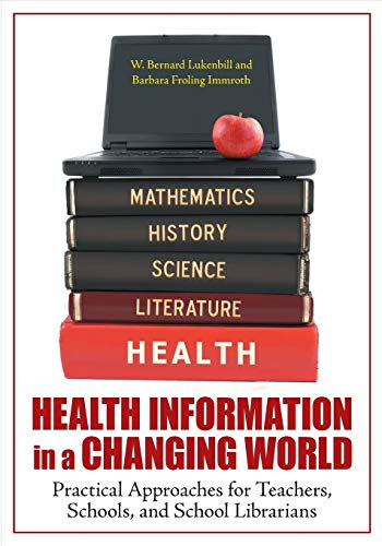 9781598843989: Health Information in a Changing World: Practical Approaches for Teachers, Schools, and School Librarians