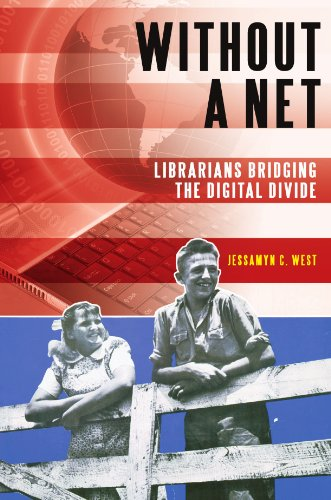 9781598844535: Without a Net: Librarians Bridging the Digital Divide