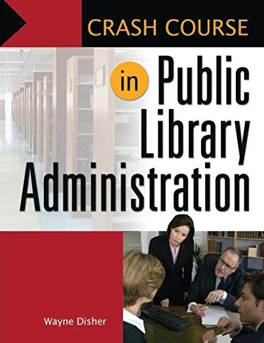 9781598844658: Crash Course in Public Library Administration