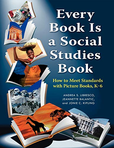 9781598845204: Every Book Is a Social Studies Book: How to Meet Standards with Picture Books, K–6