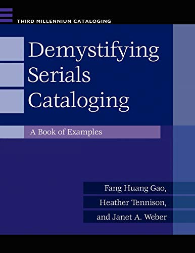 9781598845969: Demystifying Serials Cataloging: A Book of Examples (Third Millennium Cataloging)