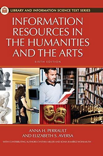 9781598848328: Information Resources in the Humanities and the Arts, 6th Edition (Library and Information Science Text Series)