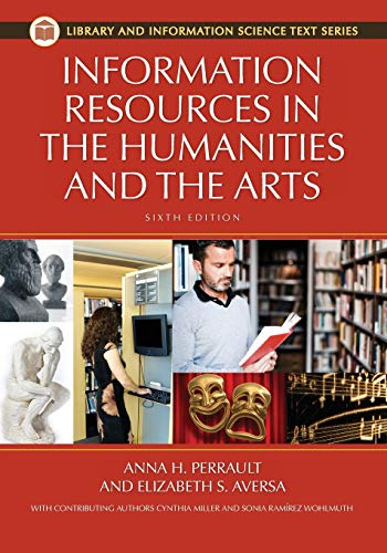 9781598848335: Information Resources in the Humanities and the Arts, 6th Edition (Library and Information Science Text Series)