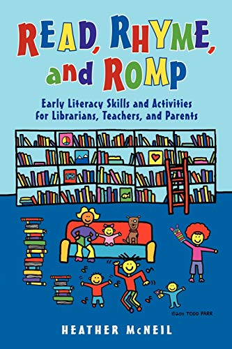 9781598849561: Read, Rhyme, and Romp: Early Literacy Skills and Activities for Librarians, Teachers, and Parents