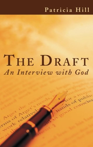 9781598860696: The Draft: An Interview with God