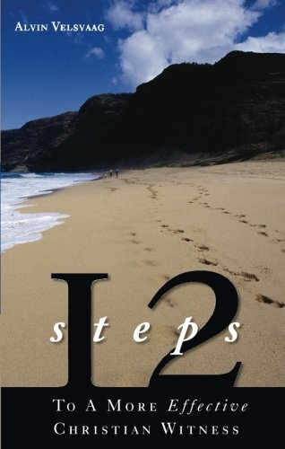 9781598860757: 12 Steps to a More Effective Christian Witness