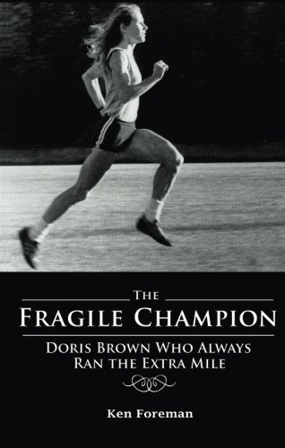 9781598861198: The Fragile Champion: Doris Brown Who Always Ran the Extra Mile