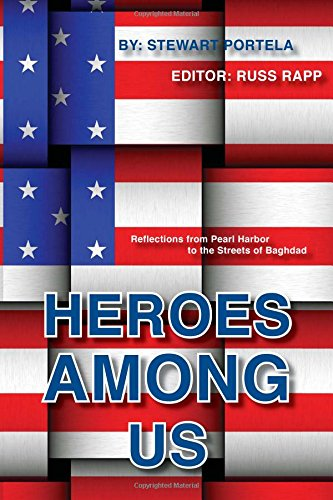 9781598861433: Heroes Among Us: Reflections from Pearl Harbor to the Streets of Baghdad
