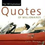 9781598863048: The 100 Inspirational Quotes of Millionaires