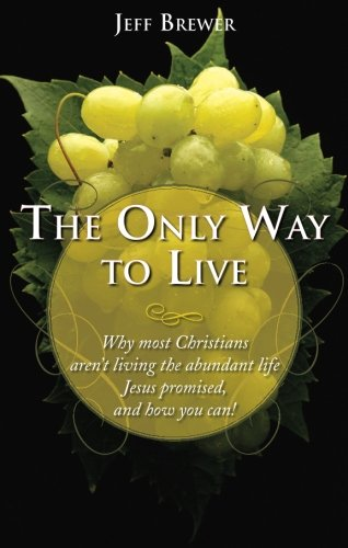 The Only Way to Live : Why: Jeff Brewer