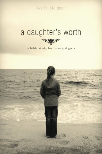 A Daughter's Worth: A Bible Study for: Sturgeon, Ava