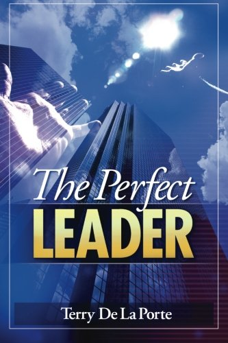 The Perfect Leader: Terry Delaporte