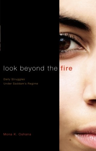 9781598864984: Look Beyond the Fire: Daily Life Under Saddam's Regime