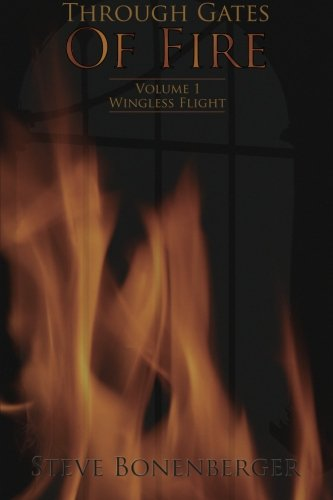Wingless Flight (Through Gates of Fire Series, Vol. 1): Bonenberger, Steve