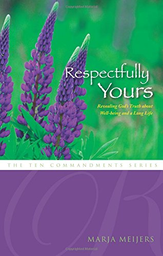 9781598865820: Respectfully Yours: Revealing God's Truth about Well-Being and a Long Life (Ten Commandment (Tate)) (Ten Commandments (Tate))