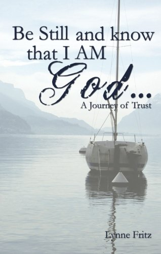 9781598865936: Be Still and Know That I Am God . . .: A Journey of Trust