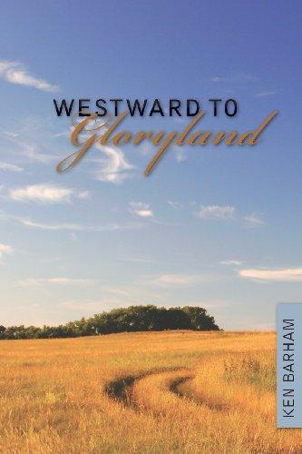 Westward to Gloryland: Kenneth Barham