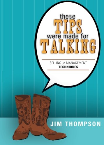 These Tips Were Made for Talking: Selling: Jim Thompson