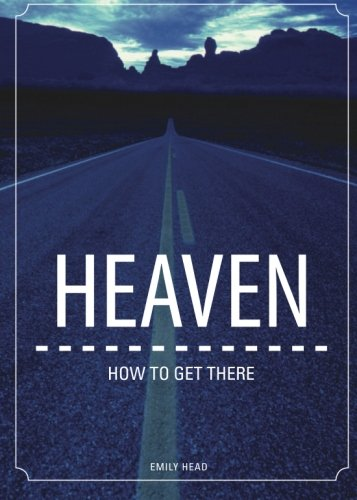 9781598867206: Heaven: How to Get There