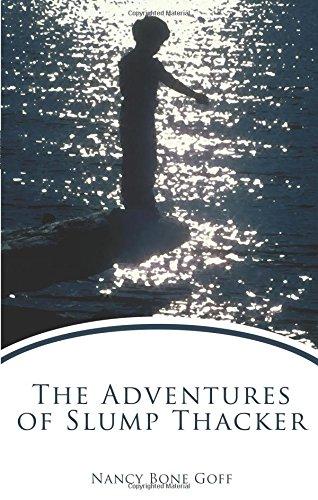 The Adventures of Slump Thacker: Goff, Nancy Bone
