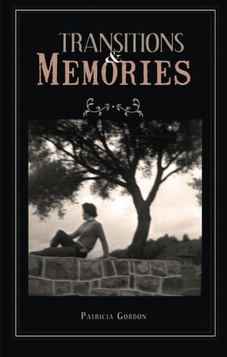 Transitions and Memories (1598867555) by Gordon, Patricia