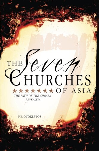 The Seven Churches of Asia: The Path: P.R. Otokletos, .