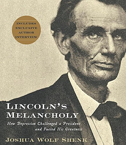 Lincoln's Melancholy: How Depression Challenged a President and Fueled His Greatness (Compact ...