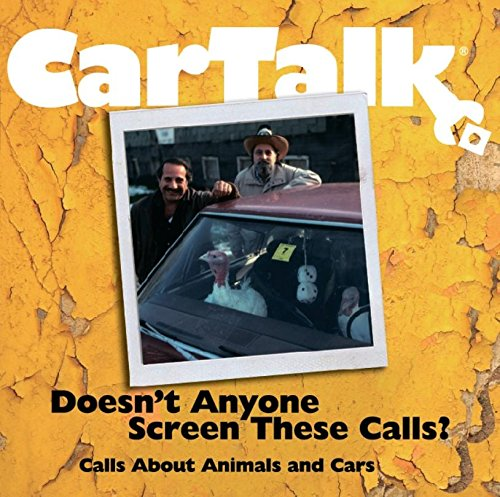 9781598870190: Car Talk: Doesn't Anyone Screen These Calls?: Calls About Animals and Cars