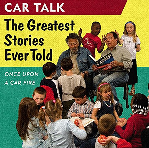 9781598870572: Car Talk: The Greatest Stories Ever Told: Once Upon a Car Fire . . .