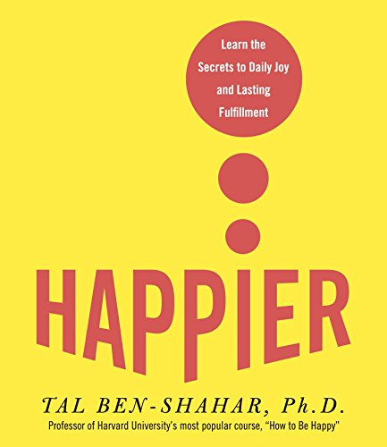 9781598875126: Happier: Learn the Secrets to Daily Joy and Lasting Fulfillment