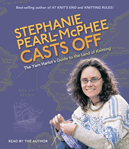 9781598875195: Stephanie Pearl-McPhee Casts Off: The Yarn Harlot's Guide to the Land of Knitting