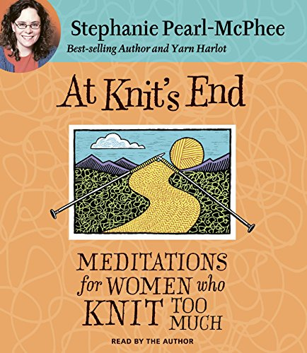 9781598875201: At Knit's End: Meditations for Women Who Knit Too Much