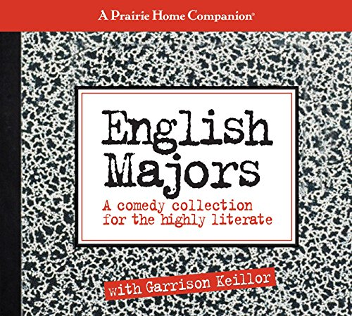 English Majors: A Comedy Collection for the Highly Literate (Prairie Home Companion): Garrison ...