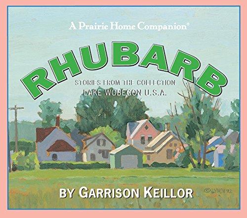 9781598877335: Lake Wobegon U.S.A.: Rhubarb (Prairie Home Companion (Audio))