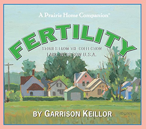 9781598877342: Lake Wobegon U.S.A.: Fertility (Prairie Home Companion (Audio))