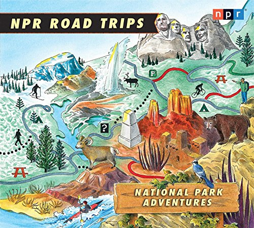 9781598878561: NPR Road Trips: National Park Adventures: Stories That Take You Away . . .