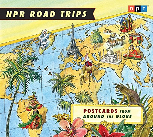 9781598878578: NPR Road Trips: Postcards from Around the Globe: Stories That Take You Away . . .