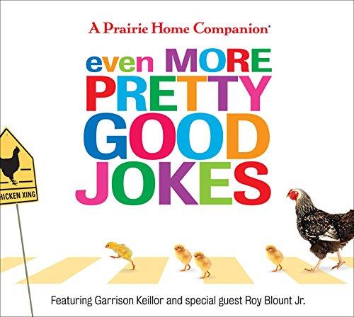 Even More Pretty Good Jokes (Prairie Home Companion): Garrison Keillor