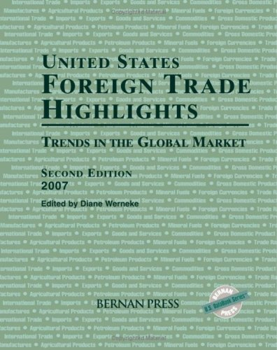 9781598880779: United States Foreign Trade Highlights 2007: Trends in the Global Market