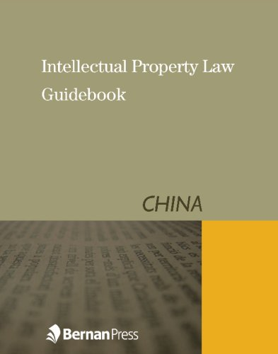 9781598882124: Intellectual Property Law Guidebook: China
