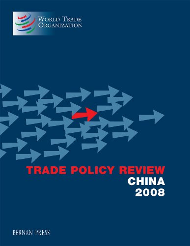 Trade Policy Review - China 2008: Organization, World Trade