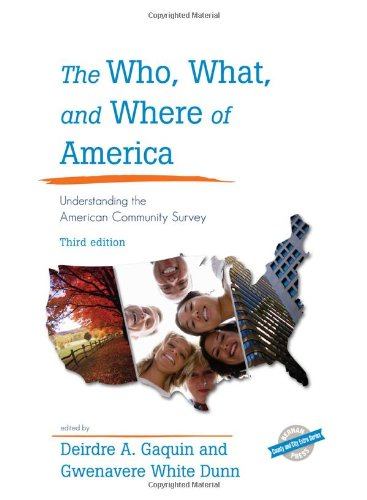 9781598885361: The Who, What, and Where of America: Understanding the American Community Survey