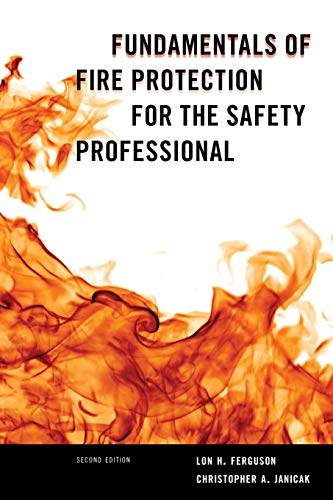 Fundamentals of Fire Protection for the Safety Professional: Ferguson, Lon H.; Janicak, Dr. ...