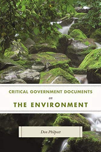Critical Government Documents on the Environment (Critical Documents Series): Philpott, Don