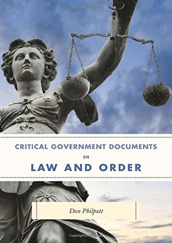 Critical Government Documents on Law and Order (Critical Documents Series): Philpott, Don